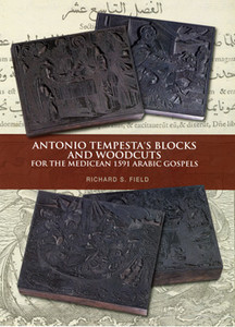 ANTONIO TEMPESTA'S BLOCKS AND WOODCUTS FOR THE MEDICEAN 1591 ARABIC GOSPELS