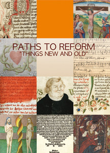 "PATHS TO REFORM ""THINGS NEW AND OLD"""